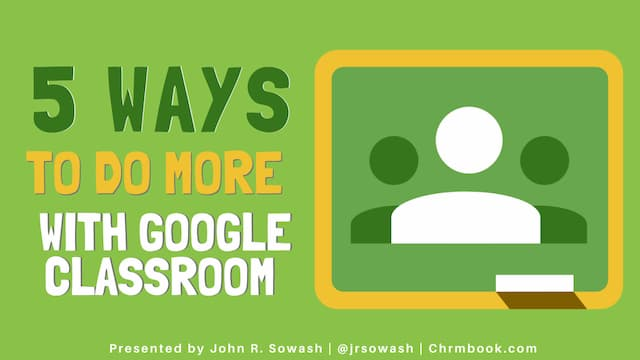 5 ways to do MORE with Google Classroom